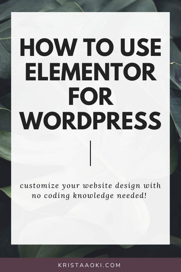 How much time do you spend customizing your WordPress blog theme? The best theme for WordPress blogs and website actually comes in a plugin form - Elementor Pro! Read this step-by-step Elementor Pro tutorial to design your first page on your website. | Design beautiful websites with Krista Aoki at KristaAoki.com